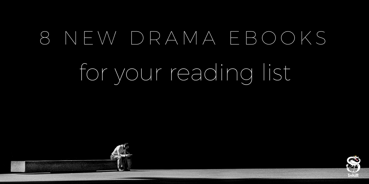 8 new Drama eBooks to add to your reading list - Inkitt