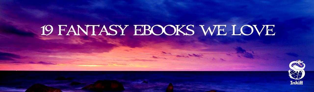 19 new Fantasy eBooks to read right now - Inkitt