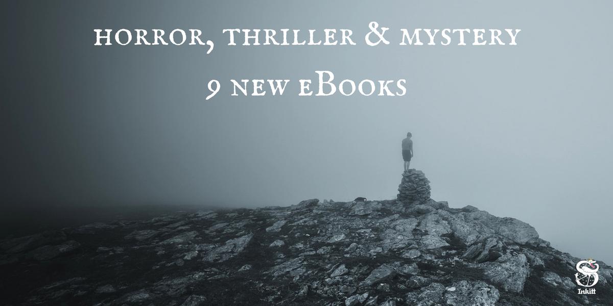 Thriller, Horror, Mystery: 9 new eBooks we're reading this week - Inkitt